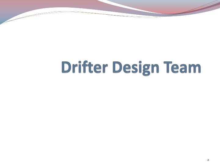 Drifter Design Team