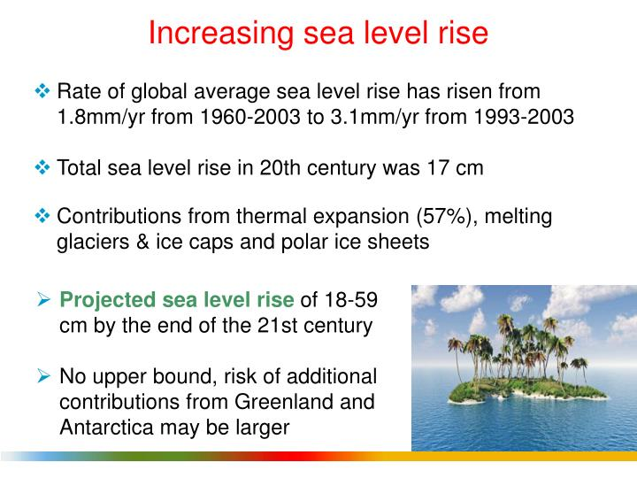 Increasing sea level rise