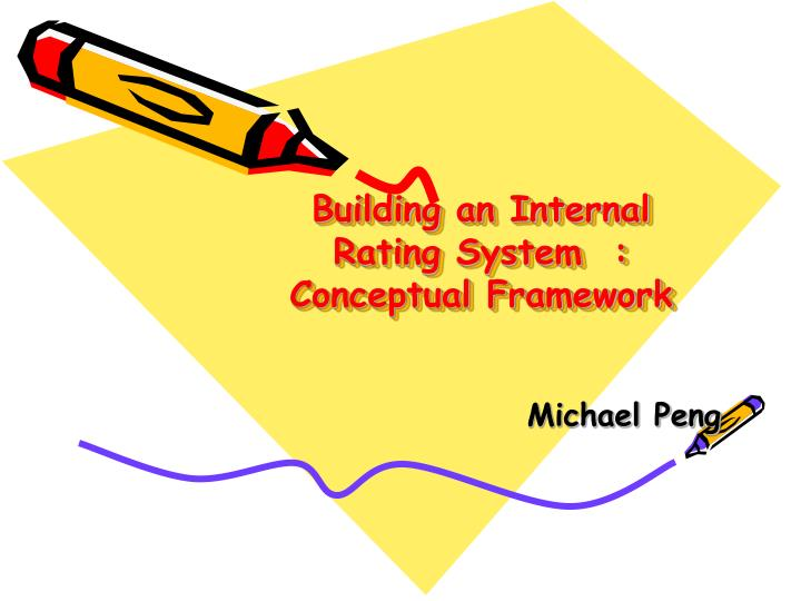 Building an internal rating system conceptual framework