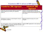 foundation irb vs advanced irb approach