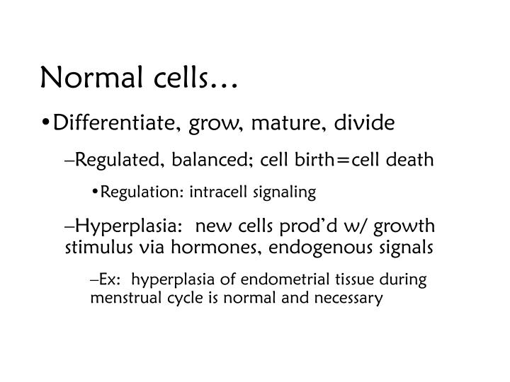 Normal cells…
