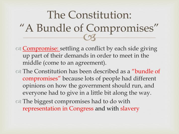 The constitution a bundle of compromises