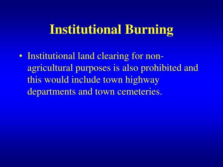 Institutional Burning