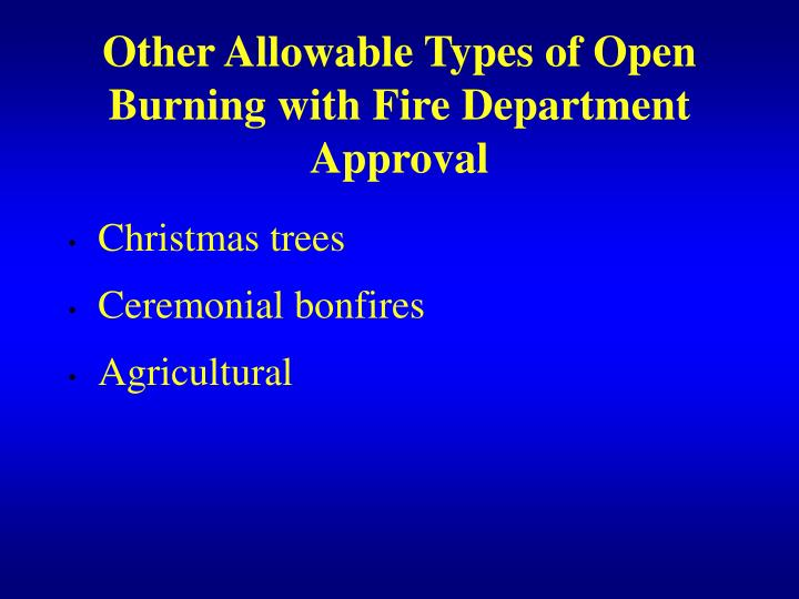 Other Allowable Types of Open Burning with Fire Department Approval