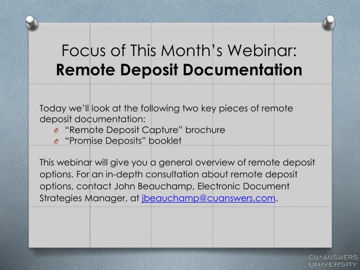 Focus of this month s webinar remote deposit documentation