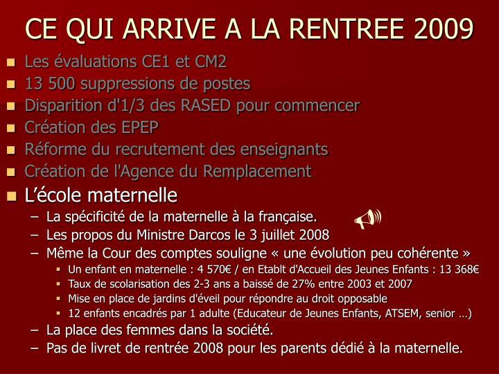 CE QUI ARRIVE A LA RENTREE 2009