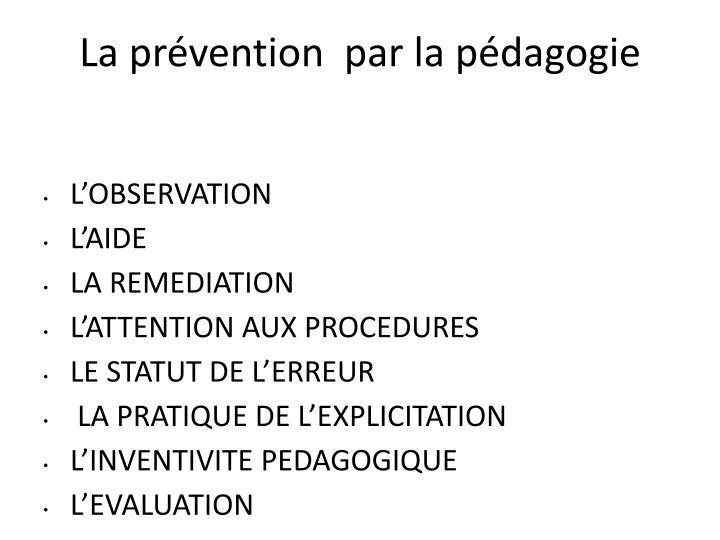 La prévention  par la pédagogie
