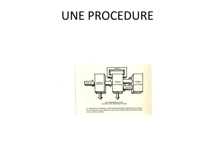 UNE PROCEDURE