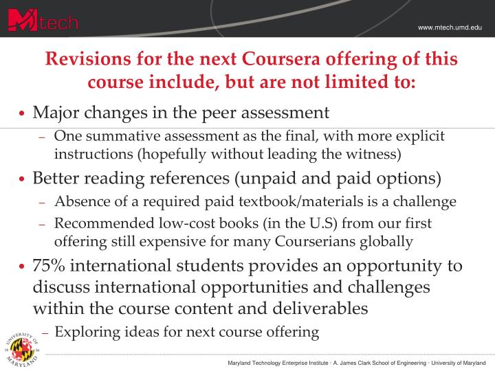 Revisions for the next Coursera offering of this course include, but are not limited to: