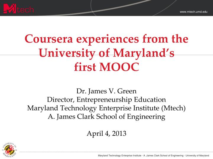 Coursera experiences from the University of Maryland's