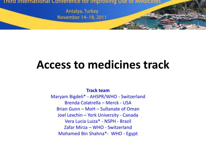 Access to medicines track