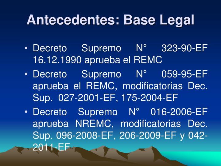 Antecedentes: Base Legal