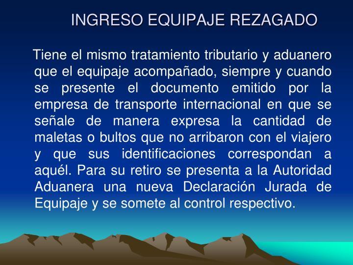 INGRESO EQUIPAJE REZAGADO