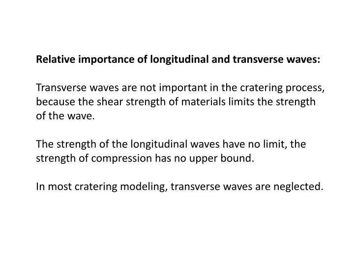 Relative importance of longitudinal and transverse waves: