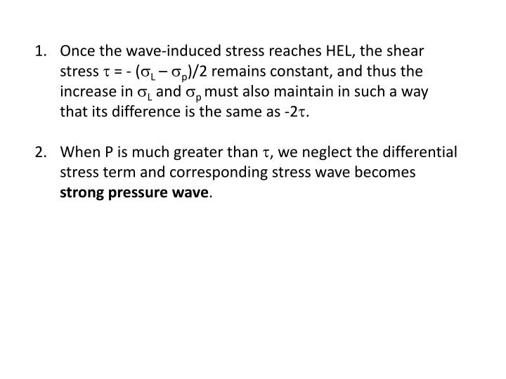 Once the wave-induced stress reaches HEL, the shear stress