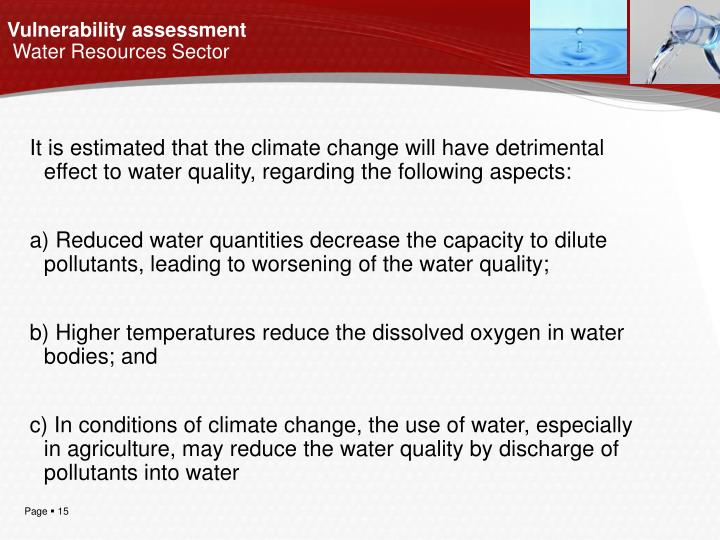 It is estimated that the climate change will have detrimental effect to water quality, regarding the following aspects: