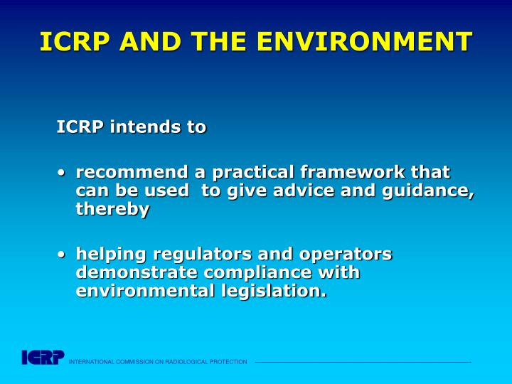 ICRP AND THE ENVIRONMENT