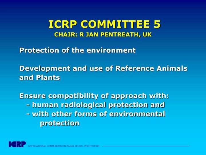 ICRP COMMITTEE 5