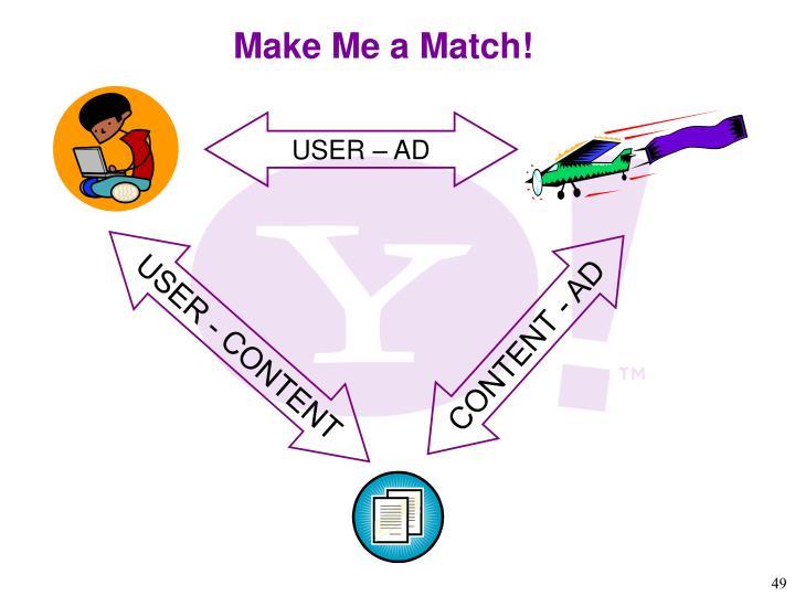 Make Me a Match!