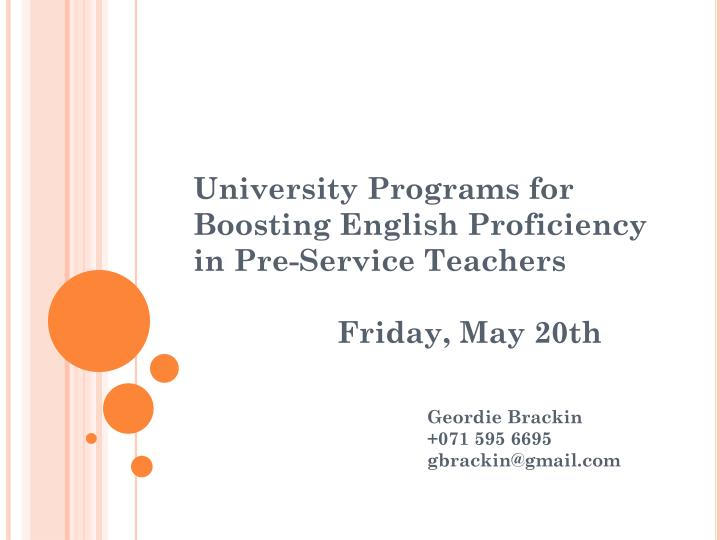 University programs for boosting english proficiency in pre service teachers friday may 20th