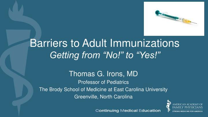 Barriers to adult immunizations getting from no to yes