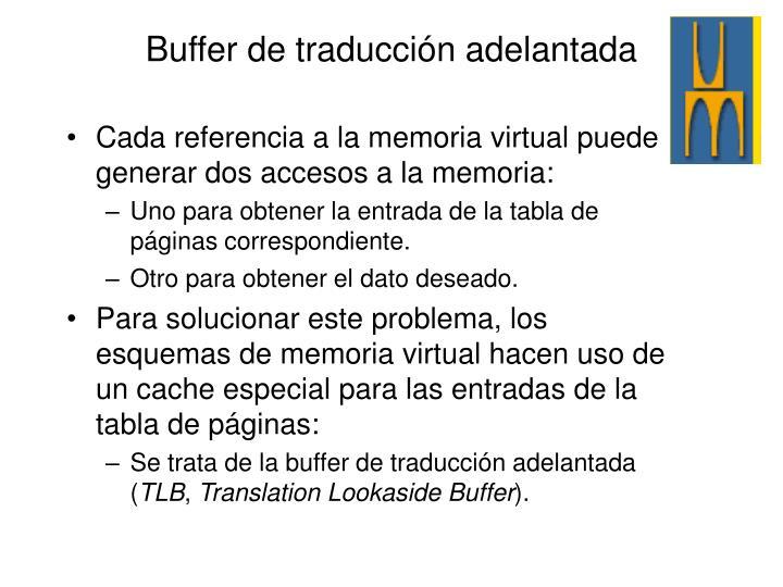 Cada referencia a la memoria virtual puede generar dos accesos a la memoria: