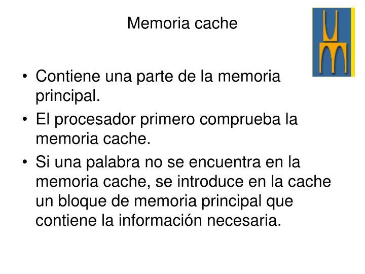 Contiene una parte de la memoria principal.