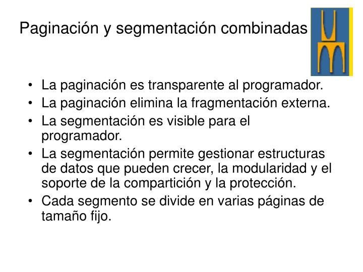 La paginación es transparente al programador.