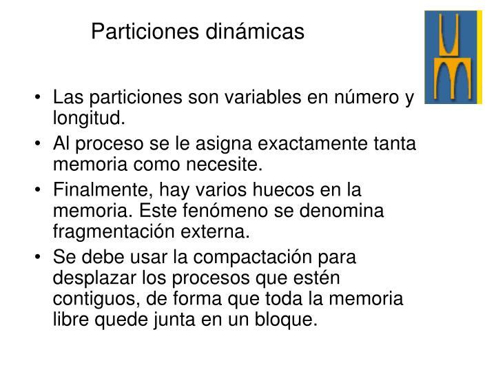 Las particiones son variables en número y longitud.
