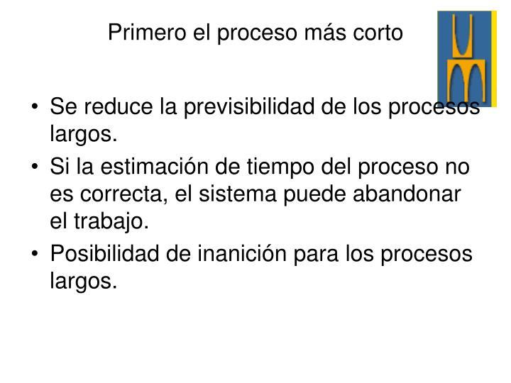 Se reduce la previsibilidad de los procesos largos.