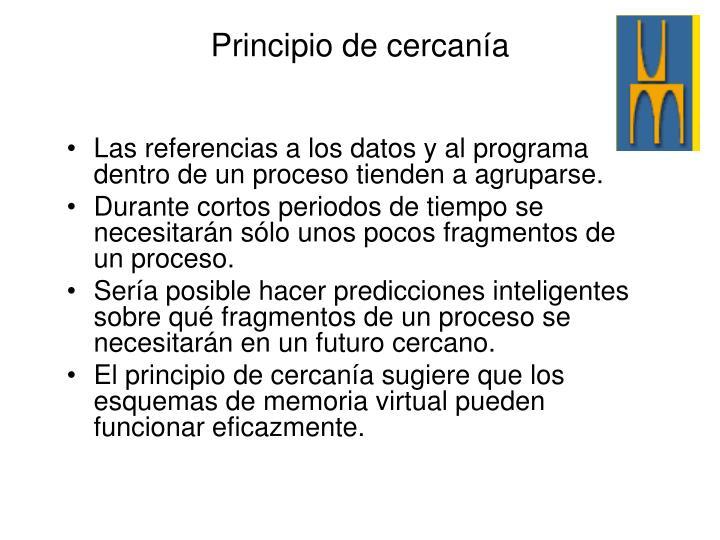 Las referencias a los datos y al programa dentro de un proceso tienden a agruparse.
