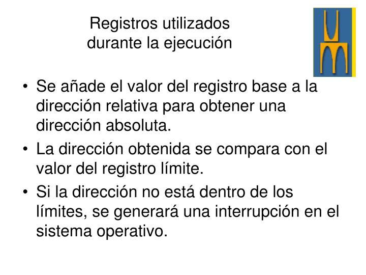 Se añade el valor del registro base a la dirección relativa para obtener una dirección absoluta.