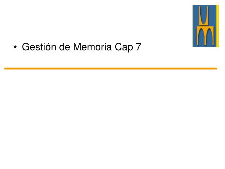 Gestión de Memoria Cap 7