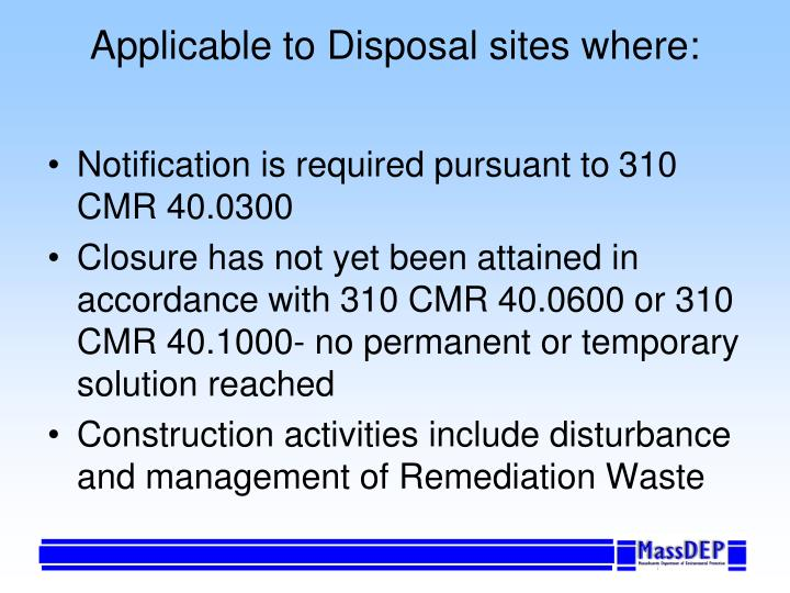 Applicable to Disposal sites where: