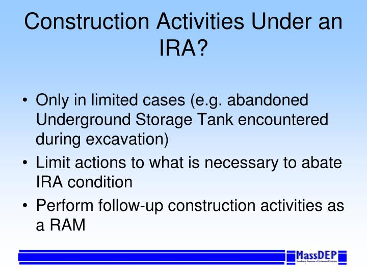 Construction Activities Under an IRA?