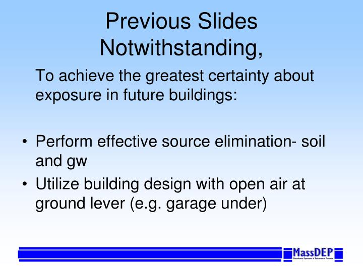 Previous Slides Notwithstanding,