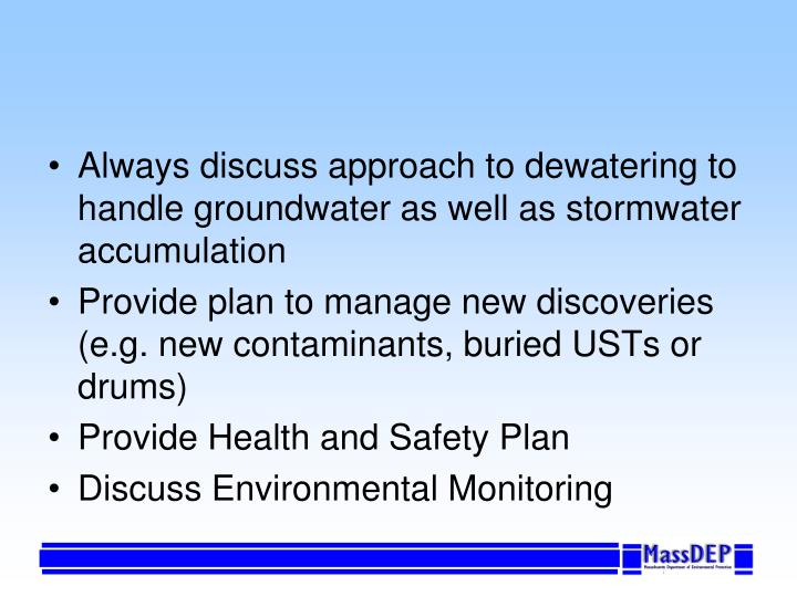 Always discuss approach to dewatering to handle groundwater as well as stormwater accumulation