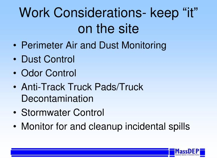 "Work Considerations- keep ""it"" on the site"