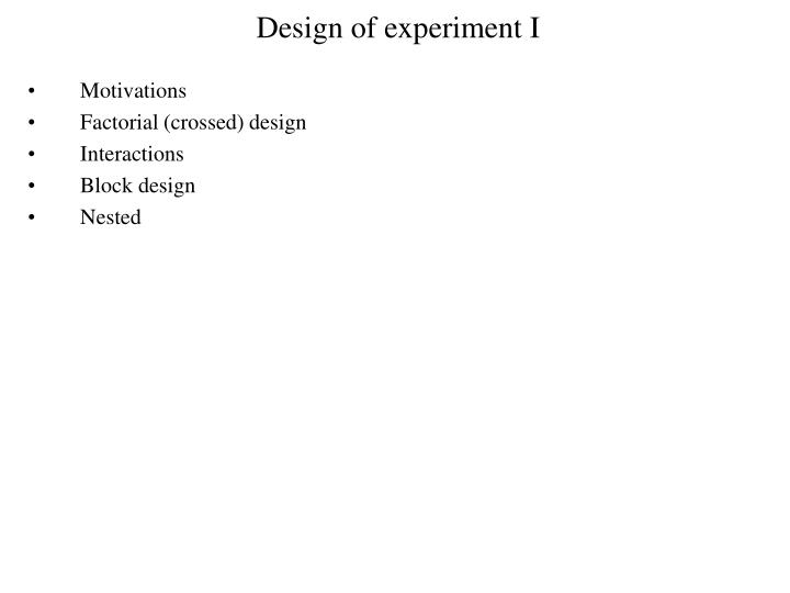 Design of experiment i