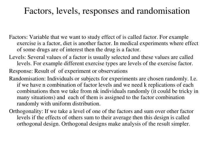 Factors, levels, responses and randomisation