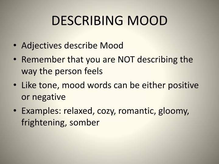 DESCRIBING MOOD