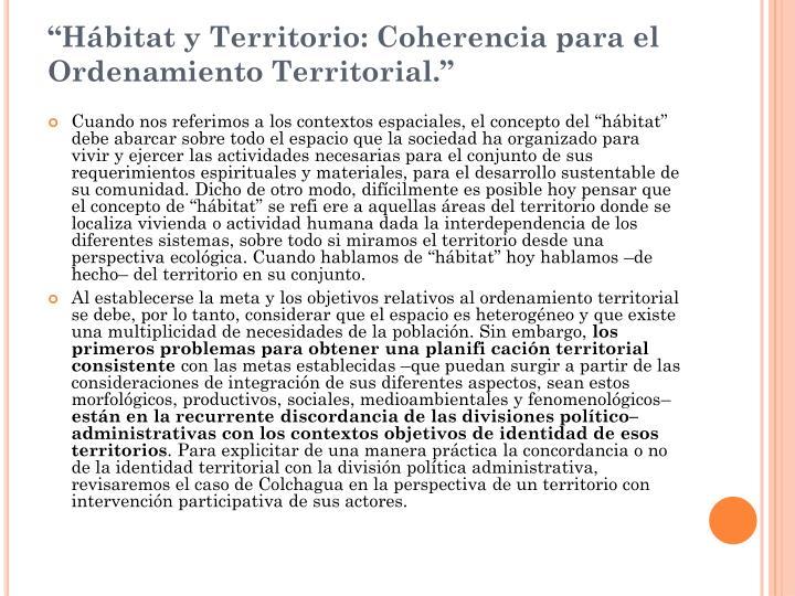 """""""Hábitat y Territorio: Coherencia para el Ordenamiento Territorial."""""""