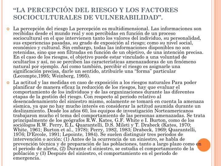 """""""LA PERCEPCIÓN DEL RIESGO Y LOS FACTORES SOCIOCULTURALES DE VULNERABILIDAD""""."""