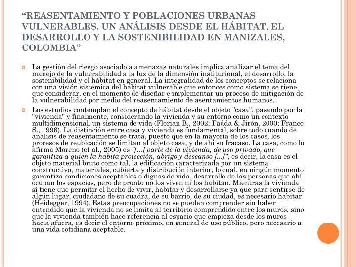 """""""REASENTAMIENTO Y POBLACIONES URBANAS VULNERABLES. UN ANÁLISIS DESDE EL HÁBITAT, EL DESARROLLO Y LA SOSTENIBILIDAD EN MANIZALES, COLOMBIA"""""""