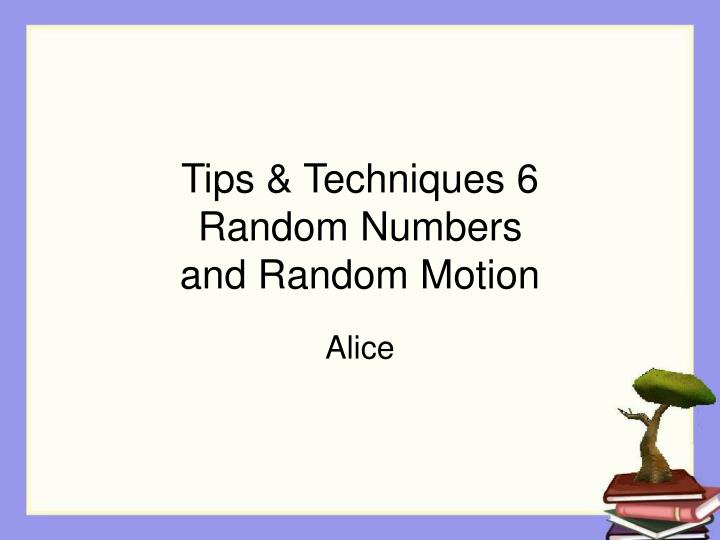tips techniques 6 random numbers and random motion