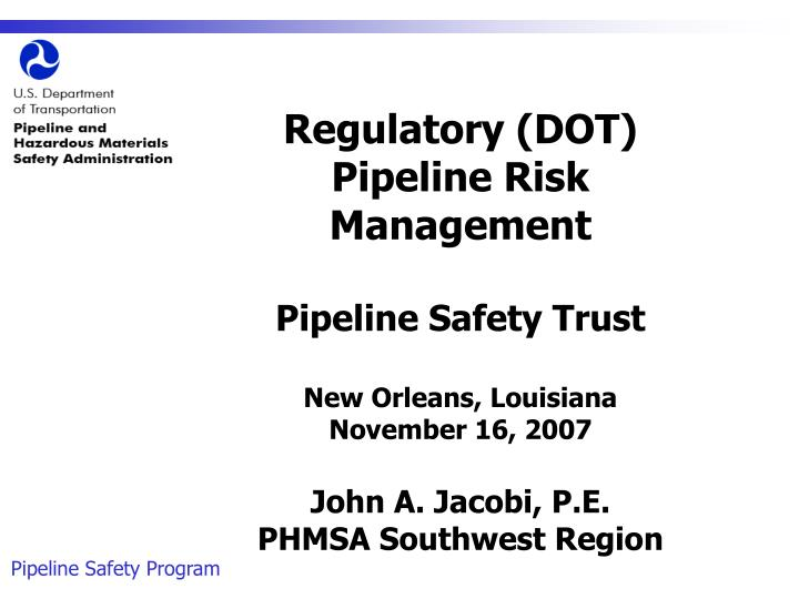 Regulatory (DOT) Pipeline Risk Management