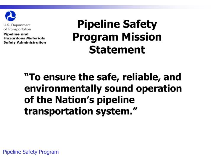 Pipeline Safety Program Mission Statement