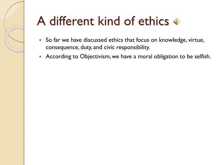A different kind of ethics