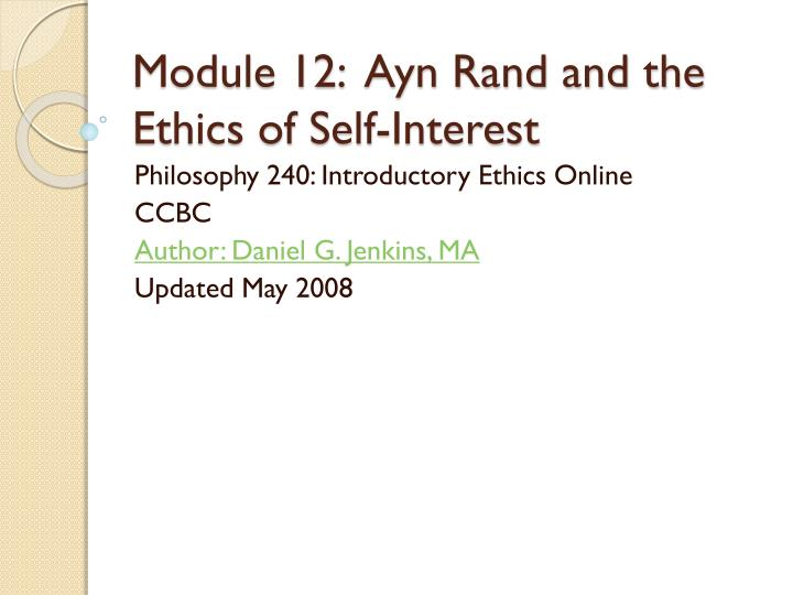 Module 12 ayn rand and the ethics of self interest