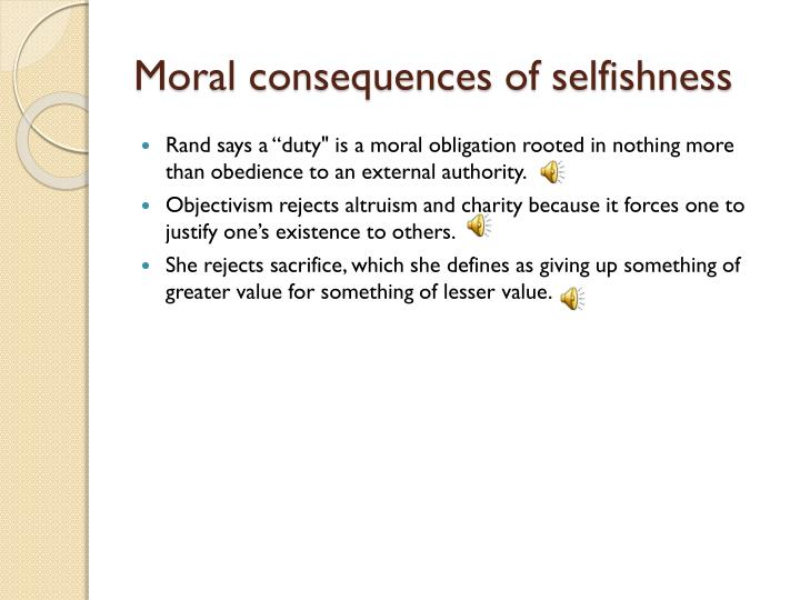Moral consequences of selfishness